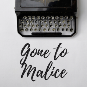 Greetings from Malice!